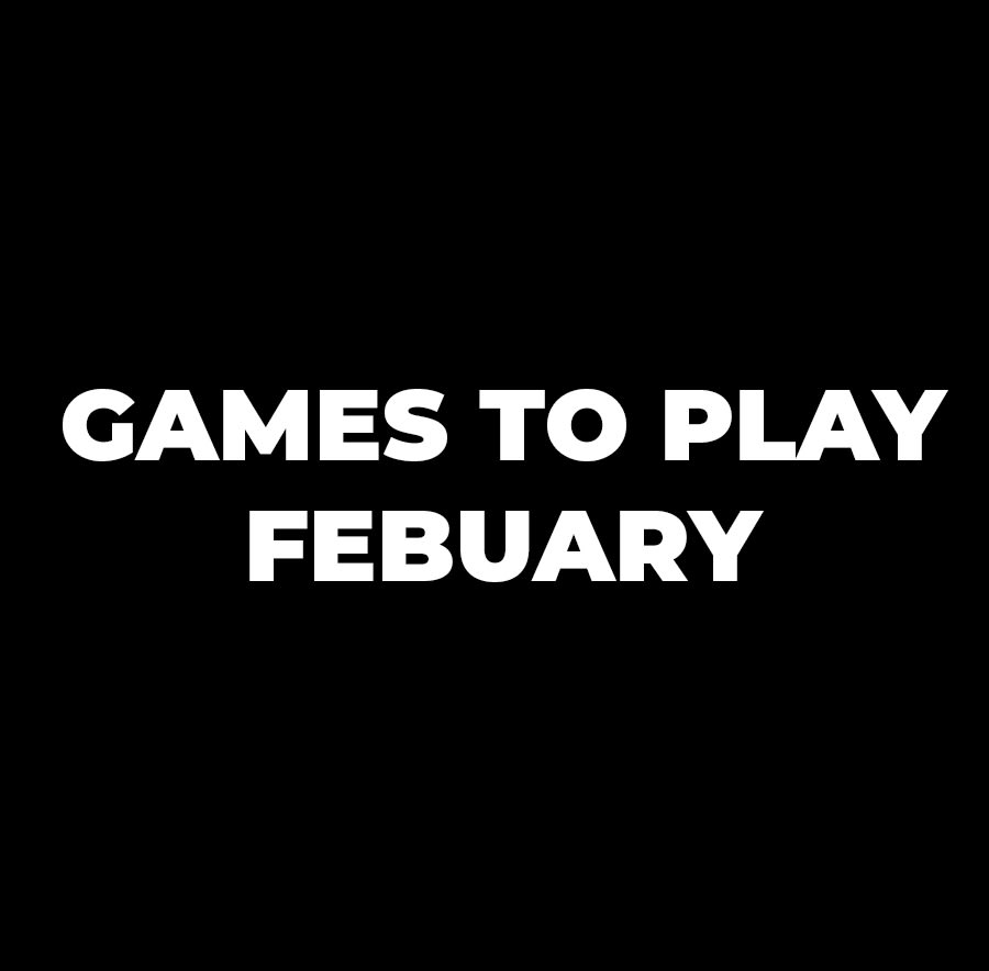 Games coming out in February